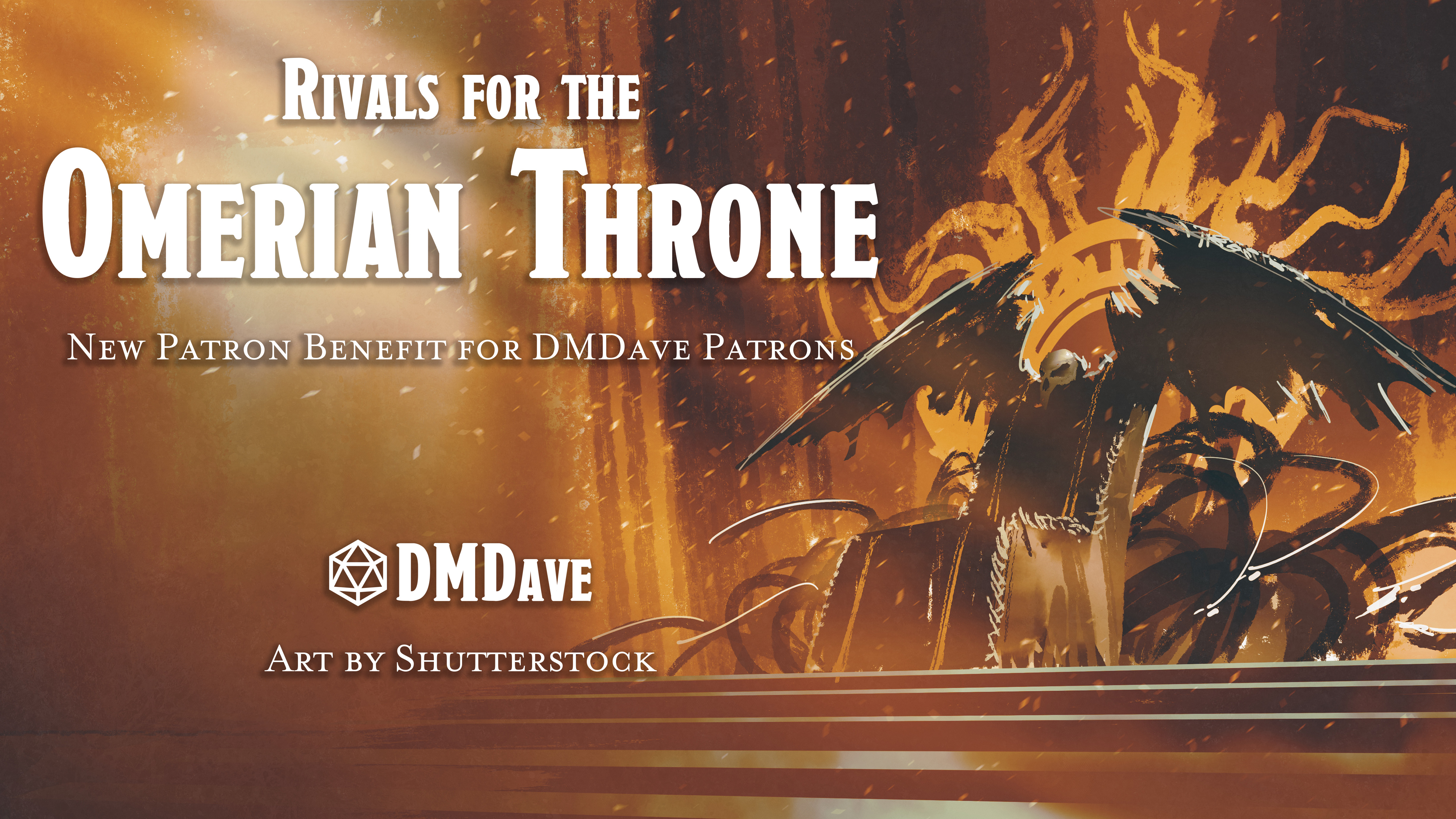 Rivals for the Omerian Throne | New Benefit for DMDave Patrons
