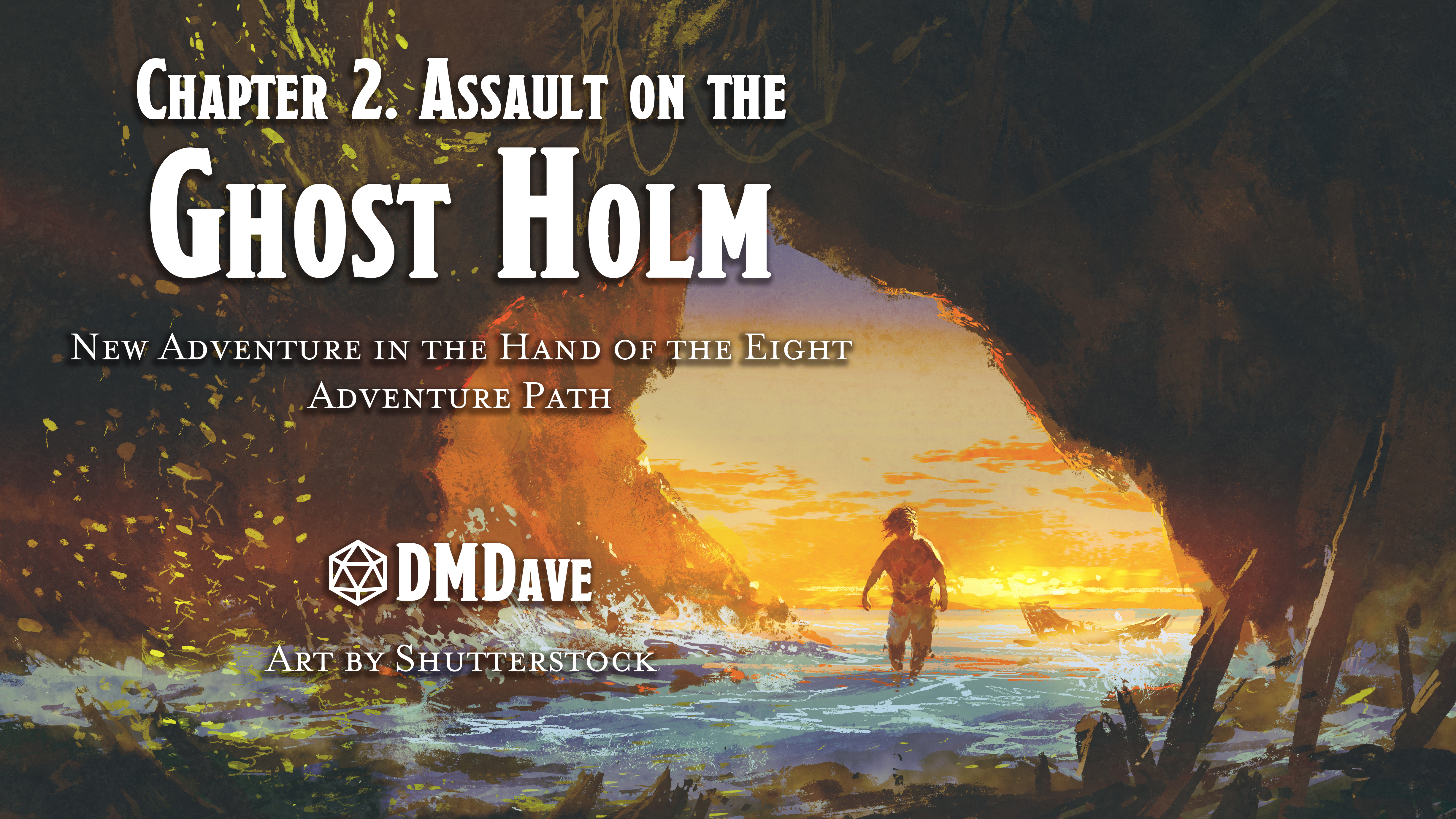 The Hand of the Eight: Chapter 2 – Assault on the Ghost Holm   New 2nd-Level Adventure for Fifth Edition